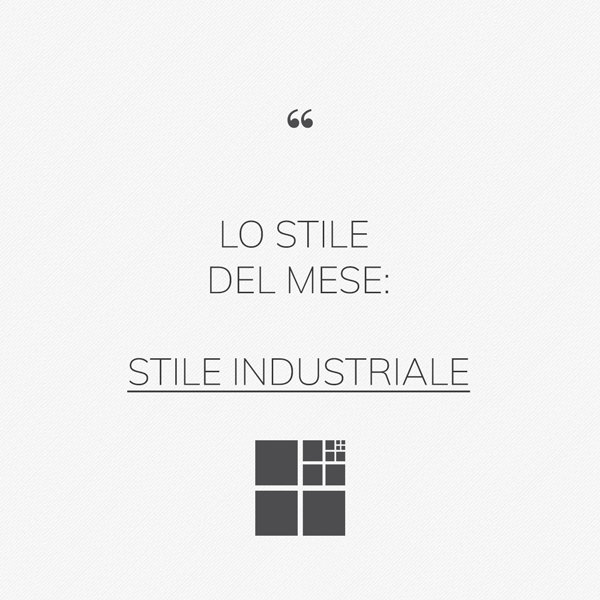 Stile industriale: dall'anima grezza all'impronta professionale