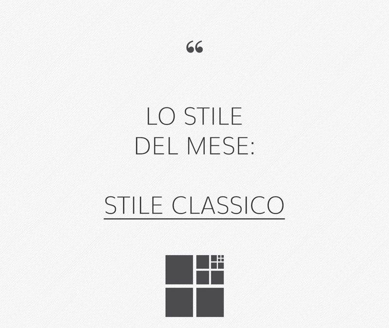 Lo stile Classico: Elegante e accogliente